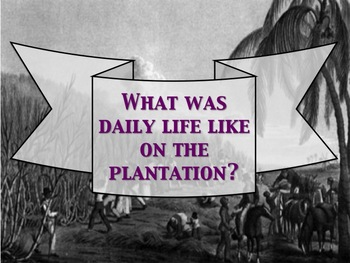 What was daily life like for slaves on a plantation? DBQ full lesson