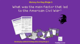 What was the main factor that led to the American Civil War?