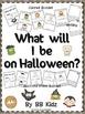 What will I be on Halloween? A FUN Kindergarten Emergent Reader booklet!