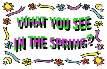 What you see in the spring?