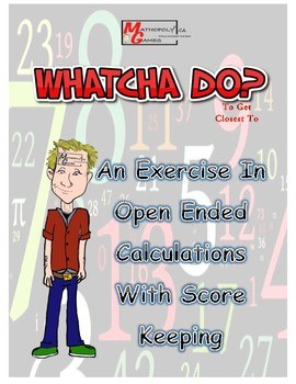 Whatcha Do? - Open Ended Math Calculations and Problems