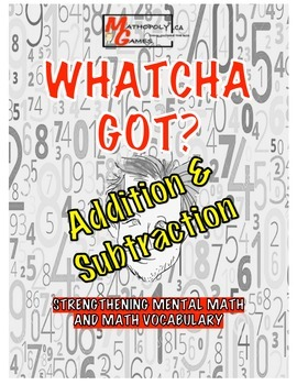 Whatcha Got? Addition & Subtraction, Math Vocabulary Cool Math Game- Worksheet