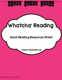 Whatcha' Reading Quick Response: Visual Reading Log