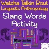 Whatcha Talkin Bout Slang Linquestic Anthropology Activity