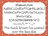Whatever Font {True Type Font for personal and commercial use}