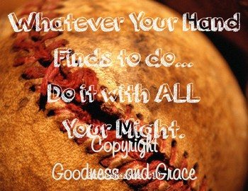 Whatever Your Hand Finds to Do...Do It with All your Might - Inspirational Print