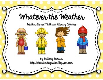 Whatever the Weather: Weather Themed Math and Literacy Stations and Activities