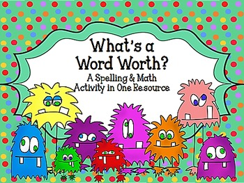 What's A Word Worth?  A Spelling Center Activity + Addition Practice