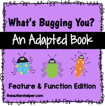 What's Bugging You? Feature & Function Edition! Adapted Book