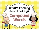 What's Cooking Good Looking? - Focusing on Compound Words