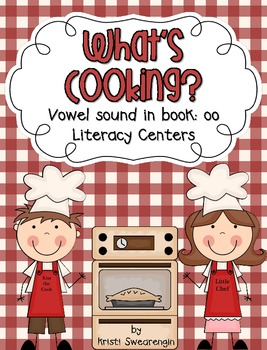 What's Cooking? Vowel sound in book: oo Literacy Centers