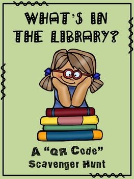 What's In the Library? A QR Code Scavenger Hunt