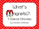 What's Magnetic? 4 Science Activities