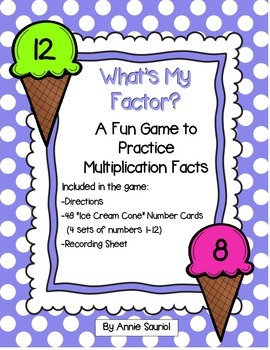 What's My Factor? A Fun Game to Practice Multiplication Facts (Ice Cream Theme)