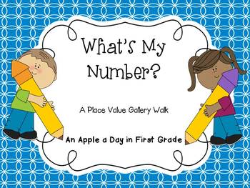 What's My Number?  Place Value Gallery Walk