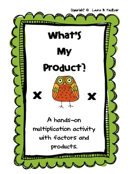 What's My Product:  A Multiplication and Factor Activity