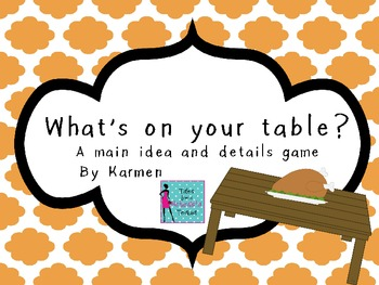 What's On Your Table? Main Idea and Details Game