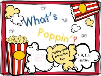 What's Poppin'? Articulation Activity for Speech Therapy--K,G,T,D