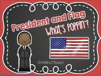 What's Poppin'? President and Flag