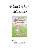 What's That Mittens? Comprehension Packet