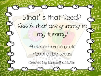 What's That Seed?  Exploring Edible Seeds