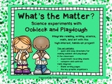 Matter: What's The Matter? Experiments with Oobleck and Playdough