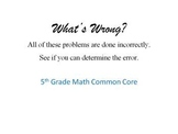What's Wrong?  5th Grade Math Common Core - Various Standards