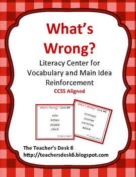 What's Wrong? Literacy Center for Main Idea and Vocabulary Reinforcement