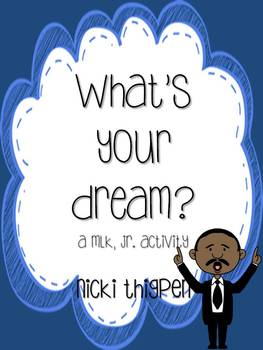What's Your Dream?--A Martin Luther King, Jr. Quick Activity