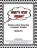 What's Your Dream? Martin Luther King Computer Project