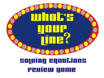 What's Your Line?  Solving Equations (Linear)