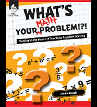 What's Your Math Problem!?! Getting to the Heart of Teachi