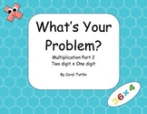 What's Your Multiplication Story Problem? 2-digit numbers times 1-digit numbers