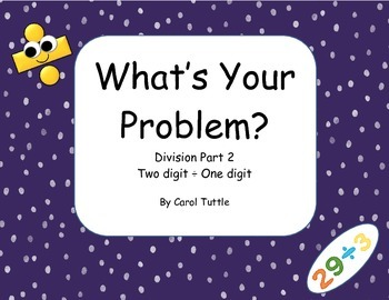 What's Your Division Story Problem? 2-digit numbers divided by 1-digit numbers