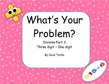 What's Your Division Story Problem? 3-digit numbers divided by 1-digit numbers