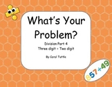 What's Your Division Story Problem? 3-digit numbers divided by 2-digit numbers