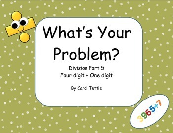 What's Your Division Story Problem? 4-digit numbers divided by 1-digit numbers