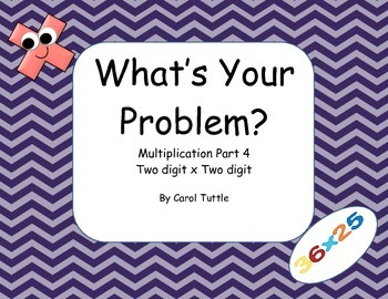What's Your Multiplication Story Problem? 2-digit numbers times 2-digit numbers