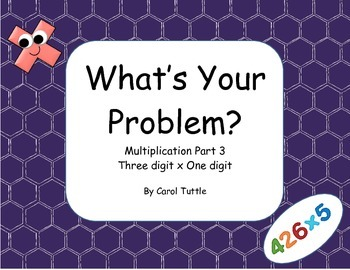 What's Your Multiplication Story Problem? 3-digit numbers