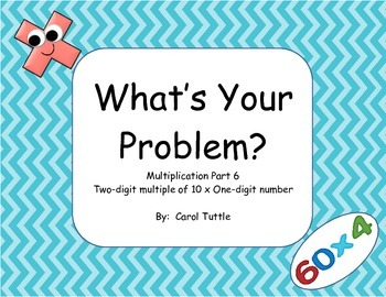 What's Your Multiplication Story Problem?  Two-digit multiple of 10 x One-digit
