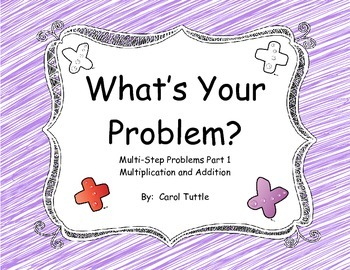 What's Your Multistep Story Problem? Addition and Multiplication Word Problems