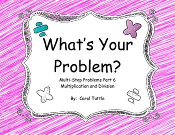 What's Your Multistep Story Problem? Multiplication and Division Word Problems