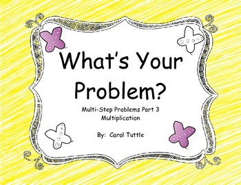 What's Your Multistep Story Problem?  Multistep Multiplication Word Problems