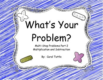 What's Your Multistep Story Problem? Subtraction & Multiplication Word Problems