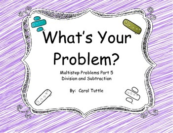 What's Your Multistep Story Problem? Subtraction and Division Word Problems