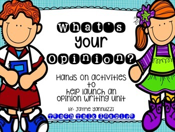 What's Your Opinion? Hands on Activities to Help Launch an Opinion Writing Unit