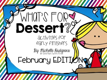 What's for Dessert? {Activities for Early Finishers} February