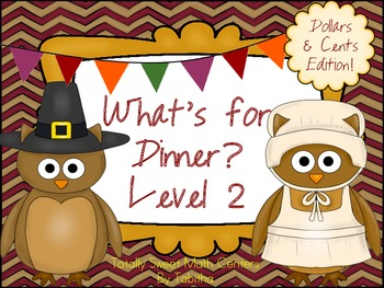 What's for Dinner? A set of Thanksgiving activities Level 2 Dollars and Cents!