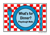 What's for Dinner? Playdough Mats