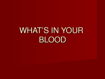 What's in Blood?